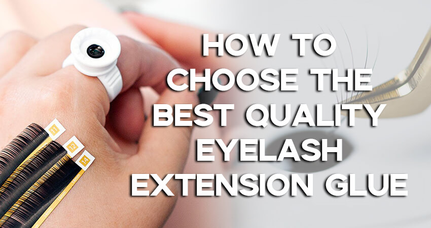 How To Choose The Best Quality Eyelash Extension Glue!