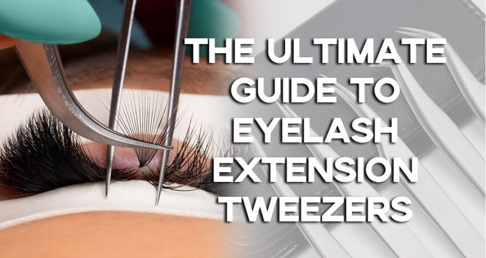 The Ultimate Guide To Eyelash Extension Tweezers!