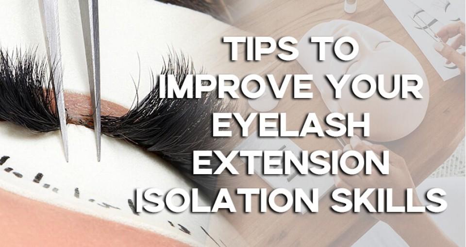 Tips To Improve Your Eyelash Extension Isolation Skills!